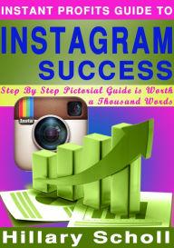 INSTANT PROFITS GUIDE TO INSTAGRAM SUCCESS