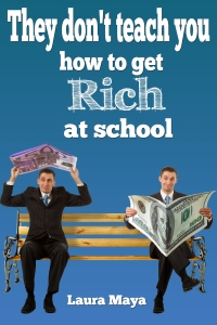 They Dont Teach You How to Get Rich In School1