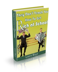 They_Dont_Teach_You_How_To_Get_Rich_at_School3D1
